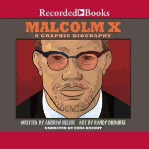Malcolm X: A Graphic Biography, Andrew Helfer