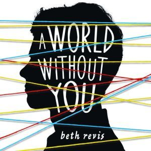 A World Without You, Beth Revis
