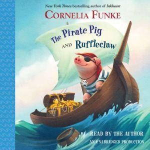 The Pirate Pig and Ruffleclaw, Cornelia Funke