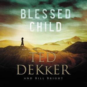 Blessed Child, Ted Dekker