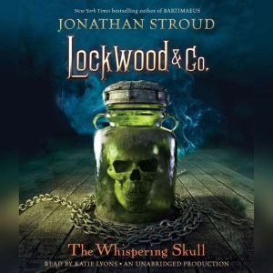 Lockwood & Co., Book 2: The Whispering Skull, Jonathan Stroud