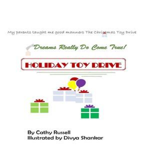 My Parents Taught Me Good Manners- The Christmas Toy Drive � Dreams Really Do Come True, Cathy Russell
