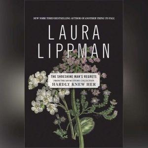 The Shoeshine Man's Regrets, Laura Lippman