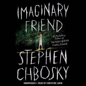 Imaginary Friend, Stephen Chbosky