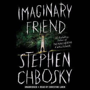 Imaginary Friend, Stephen Chbosky