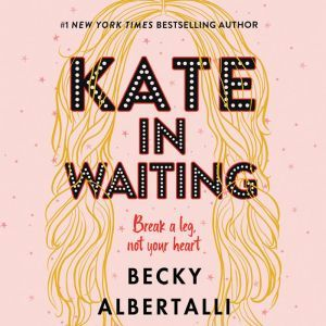 Kate in Waiting, Becky Albertalli