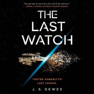 The Last Watch, J. S. Dewes