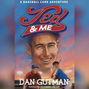 Ted and Me A Baseball Card Adventure, Dan Gutman