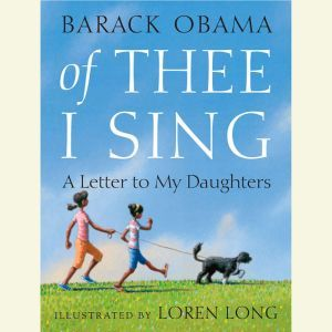 Of Thee I Sing: A Letter to My Daughters, Barack Obama