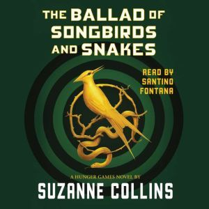 Ballad of Songbirds and Snakes (A Hunger Games Novel), Suzanne Collins