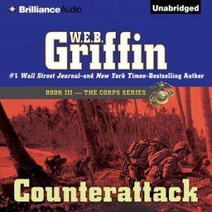 Counterattack: Book Three in The Corps Series, W.E.B. Griffin