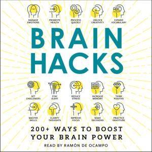 Brain Hacks: 200+ Ways to Boost Your Brain Power, Adams Media