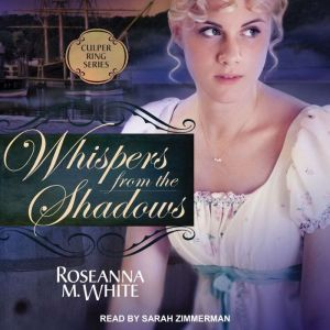 Whispers from the Shadows, Roseanna M. White