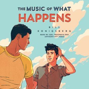 The Music of What Happens, Bill Konigsberg