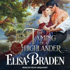 The Taming of a Highlander, Elisa Braden