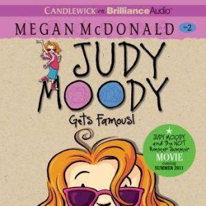 Judy Moody Gets Famous (Book #2), Megan McDonald
