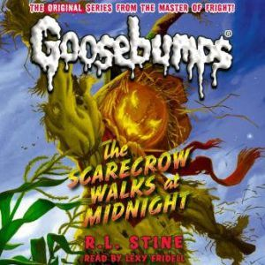 Classic Goosebumps: The Scarecrow Walks at Midnight, R.L. Stine
