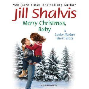 Merry Christmas, Baby: A Lucky Harbor short story, Jill Shalvis