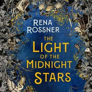 The Light of the Midnight Stars, Rena Rossner