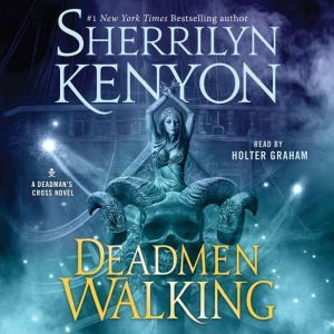 Deadmen Walking: A Deadman's Cross Novel, Sherrilyn Kenyon