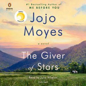 The Giver of Stars A Novel, Jojo Moyes
