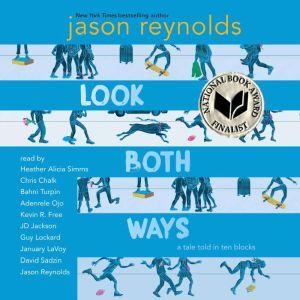 Look Both Ways A Tale Told in Ten Blocks, Jason Reynolds