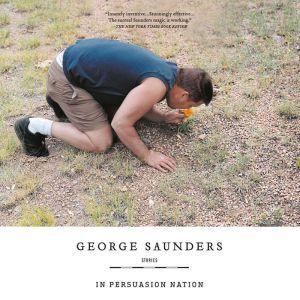 In Persuasion Nation, George Saunders