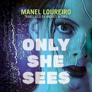Only She Sees, Manel Loureiro