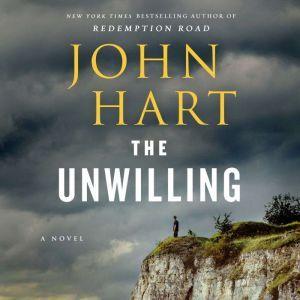 The Unwilling A Novel, John Hart