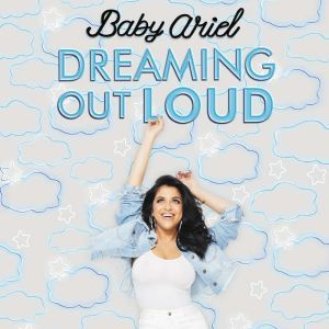 Dreaming Out Loud, Baby Ariel
