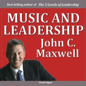Music and Leadership, John Maxwell