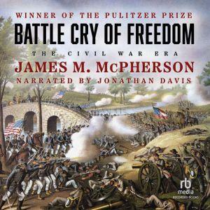 Battle Cry of Freedom: The Civil War Era, James Macpherson