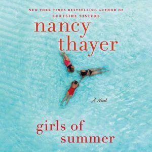 Girls of Summer: A Novel, Nancy Thayer
