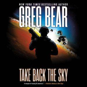 Take Back the Sky, Greg Bear