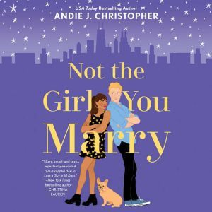Not the Girl You Marry, Andie J. Christopher