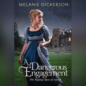A Dangerous Engagement, Melanie Dickerson