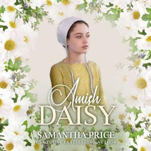 Amish Daisy: Amish Romance, Samantha Price