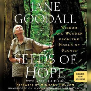 Seeds of Hope: Wisdom and Wonder from the World of Plants, Jane Goodall