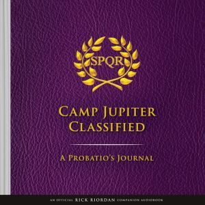 The Trials of Apollo Camp Jupiter Classified (An Official Rick Riordan Companion Book): A Probatio's Journal, Rick Riordan