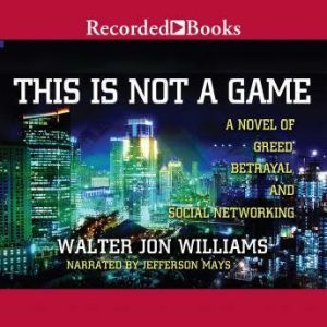 This Is Not a Game, Walter John Williams