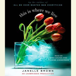 This is Where We Live, Janelle Brown