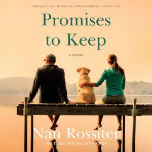 Promises to Keep: A Novel, Nan Rossiter
