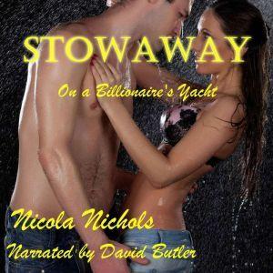 Stowaway - On A Billionaire's Yacht, Nicola Nichols