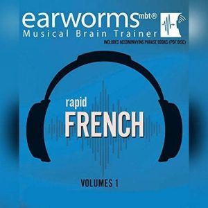 Rapid French, Vol. 1, Earworms Learning