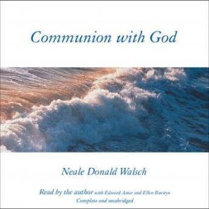Communion with God, Neale Walsch