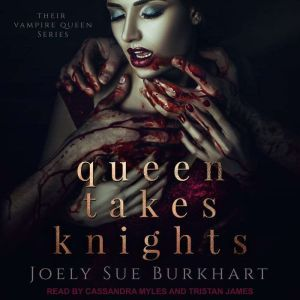 Queen Takes Knights, Joely Sue Burkhart