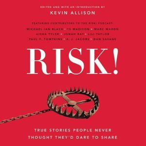 RISK!: True Stories People Never Thought They'd Dare to Share, Kevin Allison