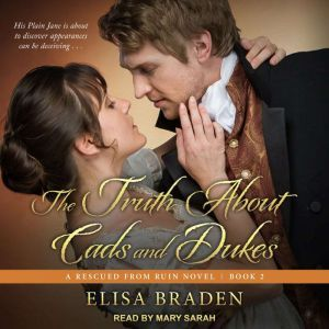 The Truth About Cads and Dukes, Elisa Braden