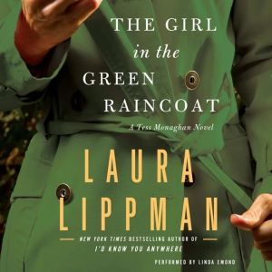 The Girl in the Green Raincoat: A Tess Monaghan Novel, Laura Lippman