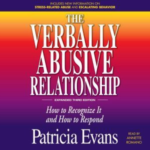 The Verbally Abusive Relationship, Expanded Third Edition How to recognize it and how to respond, Patricia Evans